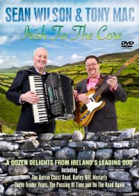 Irish To The Core - Sean Wilson & Tony Mac. DVD